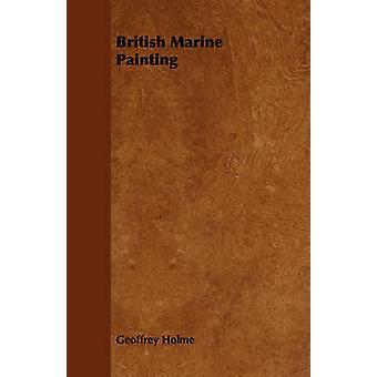 British Marine Painting by Holme & Geoffrey
