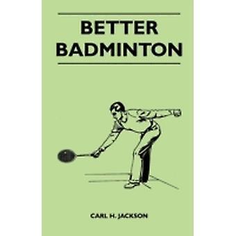 Better Badminton by Jackson & Carl H.