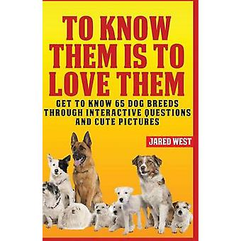 To Know Them is to Love Them by West & Jared