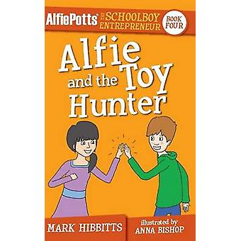 Alfie Potts Alfie and the Toy Hunter by Hibbitts & Mark