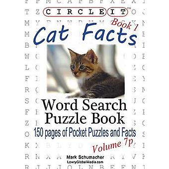 Circle It Cat Facts Book 1 Pocket Size Word Search Puzzle Book by Lowry Global Media LLC