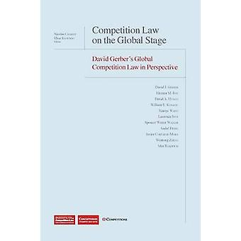 Competition Law on the Global Stage David Gerbers Global Competition Law in Perspective by Gerber & David
