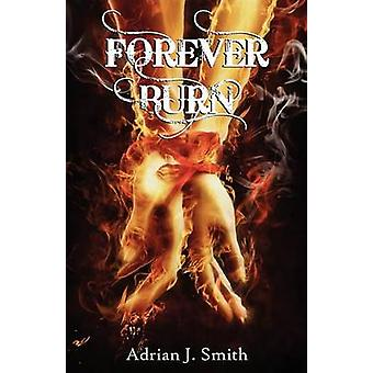 Forever Burn by Smith & Adrian J.