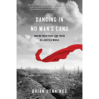 Dancing in No Mans Land by Jennings & Brian