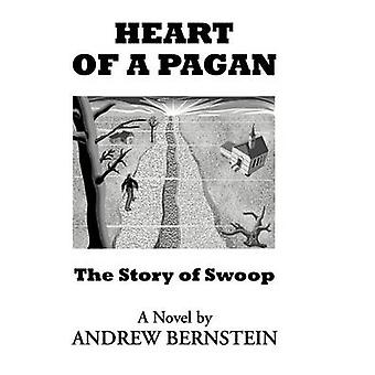 Heart of a Pagan by Bernstein & Andrew