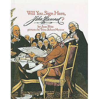 Will You Sign Here - John Hancock? by Jean Fritz - 9780812405842 Book