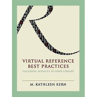 Virtual Reference Best Practices - Tailoring Services to Your Library