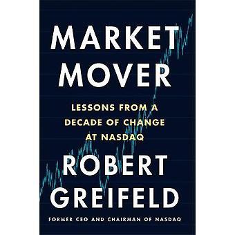 Market Mover - Leçons d'une décennie de changement au NASDAQ par Robert Gre