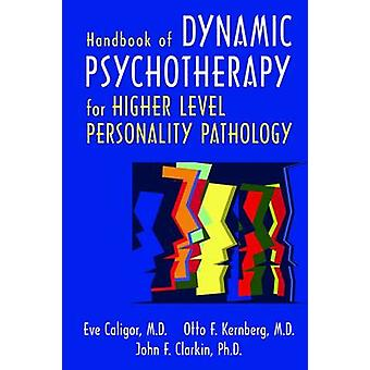 Handbook of Dynamic Psychotherapy for Higher Level Personality Pathol