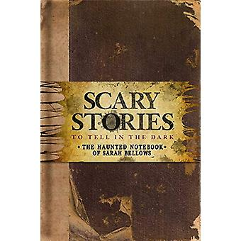 Scary Stories to Tell in the Dark - The Haunted Notebook of Sarah Bell