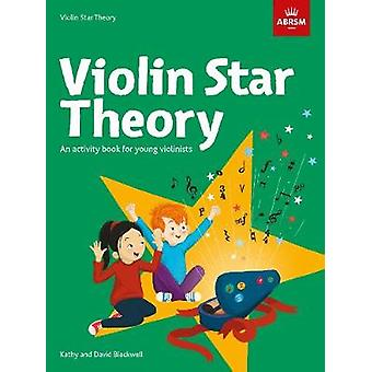 Violin Star Theory - An activity book for young violinists by David Bl