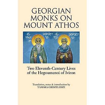 Georgian Monks on Mount Athos - Two Eleventh-century Lives of the Hego
