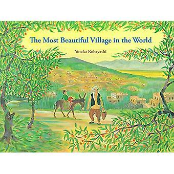 Most Beautiful Village in the World by Yutaka Kobayashi - 97819408422