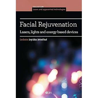 Facial Rejuvenation - Lasers - Lights & Energy-Based Devices by Serge