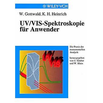 UV/Vis-Spectroskopie Fur Anwender (Paper Only) by W Gottwald - 978352