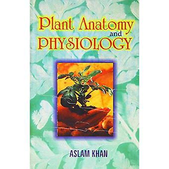 Plant Anatomy and Physiology by Aslam Khan - 9788178350493 Book