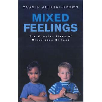 Mixed Feelings - The Complex Lives of Mixed Race Britons by Yasmin Ali