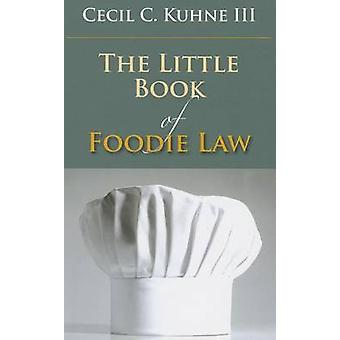 The Little Book of Foodie rechts durch die Cecil C Kuhne - 9781614383109 Buch