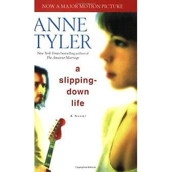 A Slipping-Down Life by Anne Tyler - 9780345478955 Book