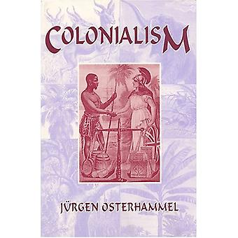 Colonialism - A Theoretical Overview by Jurgen Osterhammel - 978155876