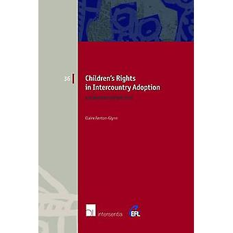 Children's Rights in Intercountry Adoption - A European Perspective by