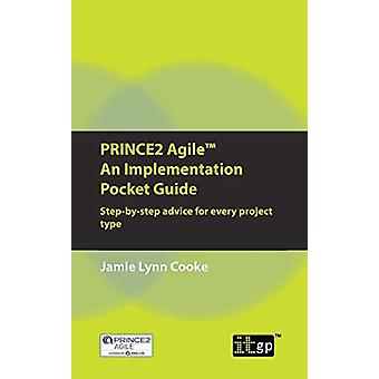 Prince2 Agile an Implementation Pocket Guide - Step-by-Step Advice for