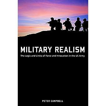 Militär realism - Logiken och gränserna för kraft och innovation i