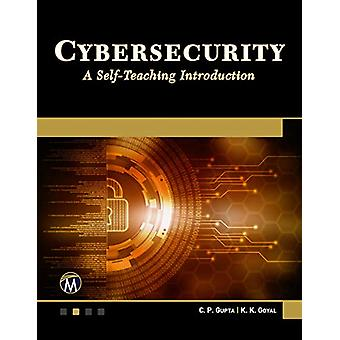 Cybersecurity - A Self-Teaching Introduction by C P Gupta - 9781683924