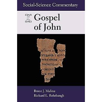 Social-Science Commentary on the Gospel of John by Bruce J. Malina -