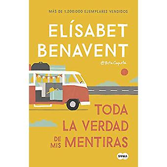 Toda la verdad de mis mentiras by Elisabet Benavent - 9788491291893 B