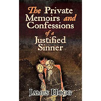 The Private Memoirs and Confessions of a Justified Sinner by James Ho