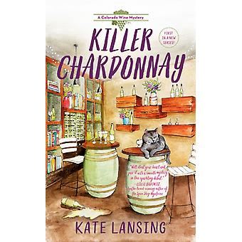 Killer Chardonnay door Kate Lansing