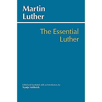 Essential Luther by Martin Luther - 9781624666940 Book