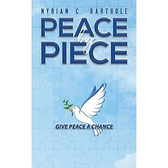 PEACE BY PIECE by BARTHOLE & MYRIAM C.