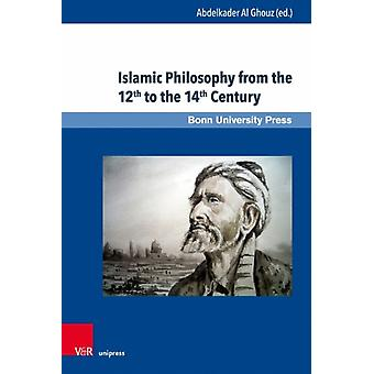 Islamic Philosophy from the 12th to the 14th Century by Al Ghouz & Abdelkader