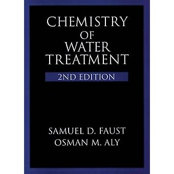 Chemistry of Water Treatment by Faust & Samuel D. Consultant & Changewater & New Jersey & USAAly & Osman M. Consultant & West Deptford & New Jersey & USA