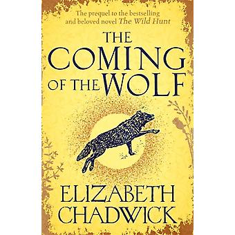 The Coming of the Wolf  The Wild Hunt series prequel by Elizabeth Chadwick