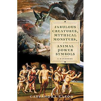 Fabulous Creatures - Mythical Monsters - and Animal Power Symbols - A