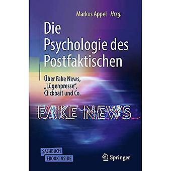 """Die Psychologie des Postfaktischen: ber Fake News, """"Lgenpresse"""", Clickbait & Co."""