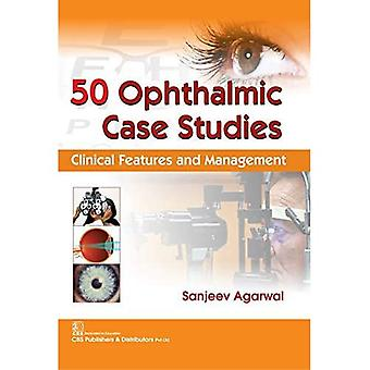 50 Ophthalmic Case Studies:� Clinical Features and Management