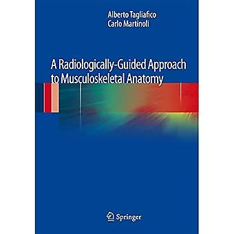A Radiologically-Guided Approach to Musculoskeletal Anatomy