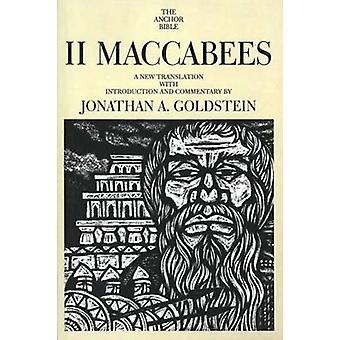 II Maccabees -- ترجمة جديدة -- مع مقدمة والتعليق من قبل