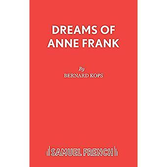 Dreams of Anne Frank by Bernard Kops - 9780573051012 Book