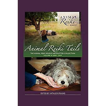 Animal Reiki Tails Volume 3 by Kathleen Prasad - 9780615472652 Book