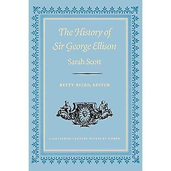 Sarah Scottin Sir George Ellisonin historia - 9780813108490 Kirja