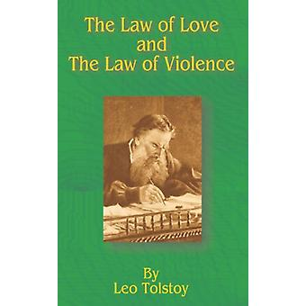 The Law of Love and the Law of Violence by Leo Tolstoy - 978089875441