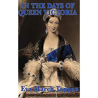 In the Days of Queen Victoria by Eva March Tappan - 9781515433941 Book