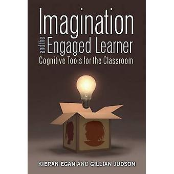 Phantasie und der engagierte Lernende - kognitive Werkzeuge für die Klasse