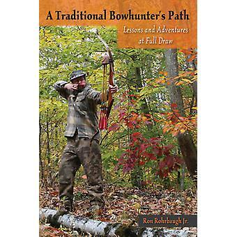 Un chemin traditionnel bowhunters par Rohrbaugh &Ron &Jr.