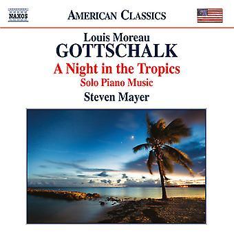 Gottschalk / Mayer, Steven - Night in the Tropics [CD] USA import